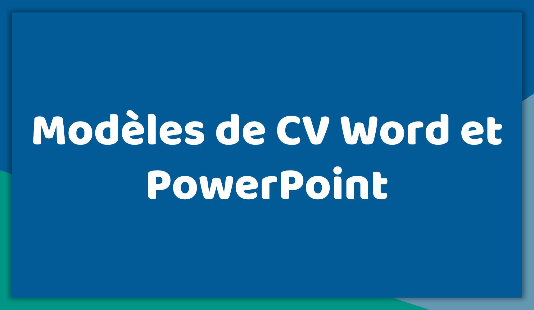 Meilleurs Modèles de CV Word et PowerPoint Gratuit
