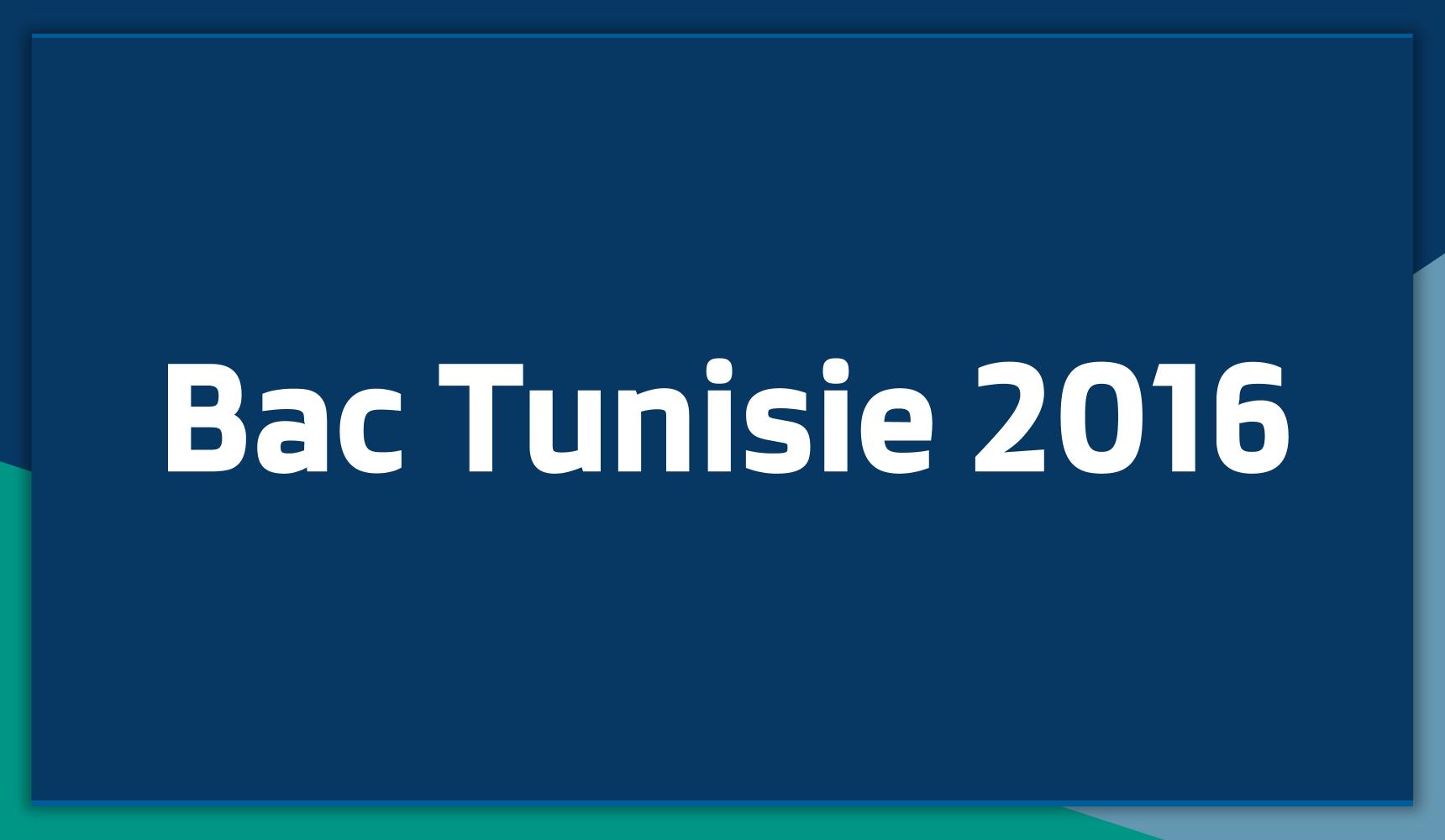 Sujets et Corrigés du Bac Tunisie 2016