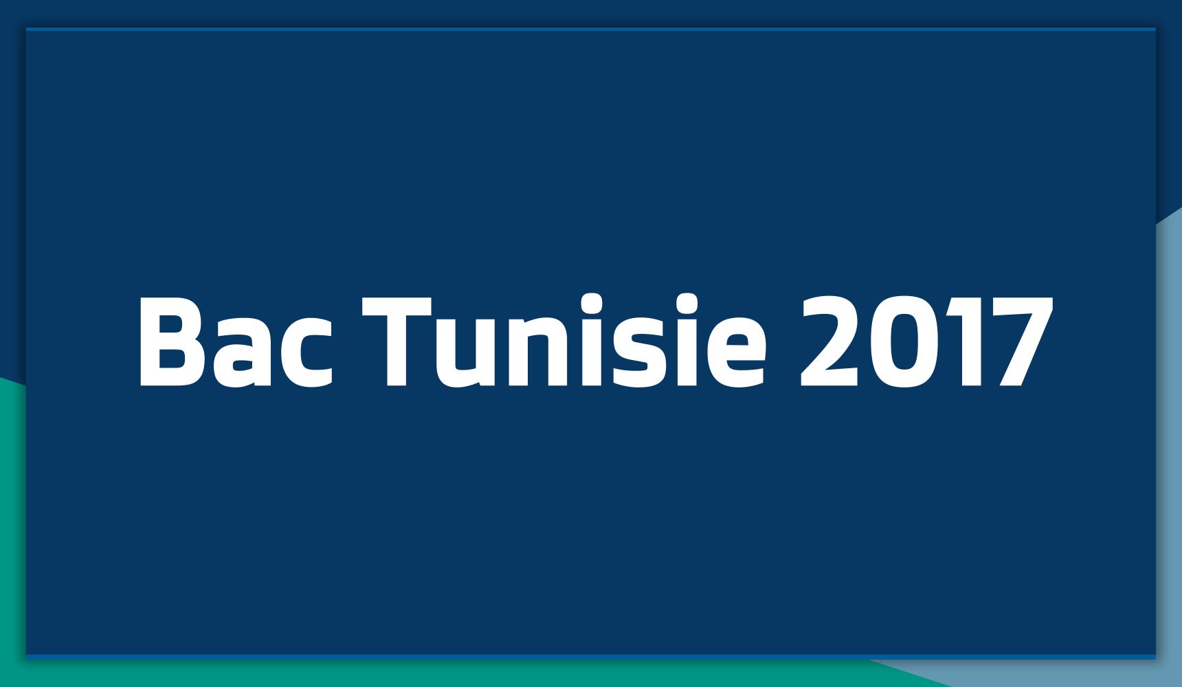 Sujets et Corrigés du Bac Tunisie 2017